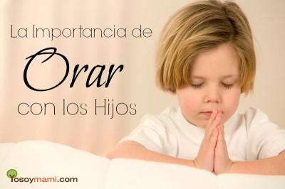 La Importancia de Orar con los Hijos | YoSoyMami.com