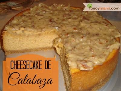 Cheesecake de Calabaza con Glaseado de Sirop Maple y Pecans | YoSoyMami.com