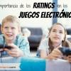 Conoce la Importancia de los Ratings de los Juegos Electrónicos | YoSoyMami.com