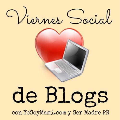 Viernes Social de Blogs con YoSoyMami.com y Ser Madre PR
