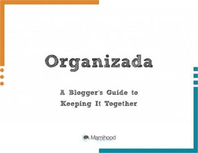 Organizada: Una Nueva Herramienta Para Mantener a las Blogueras Organizadas | YoSoyMami.com