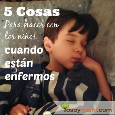 5 Cosas Para Hacer Con Los Niños Cuando Están Enfermos (con Imprimible) | Yosoymami.com