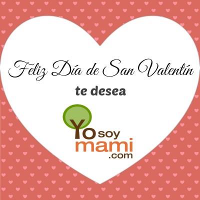 Feliz Día de San Valentín te desea Yosoymami.com