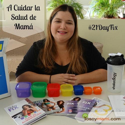 A Cuidar la Salud de Mamá con el Reto #21DayFix - #YoSoyMamiSaludable | Yosoymami.com
