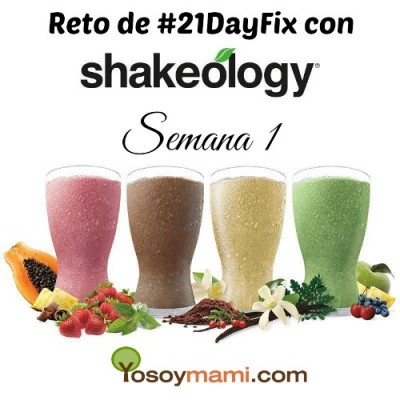 Reto de #21DayFix - Primera semana - #YoSoyMamiSaludable | Yosoymami.com
