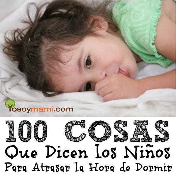 100 Cosas que Dicen los Niños Para Atrasar la Hora de Dormir | @yosoymamipr