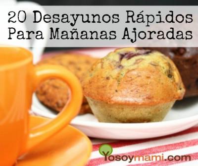 20 Desayunos Rápidos Para Mañanas Ajoradas | YoSoyMami.com