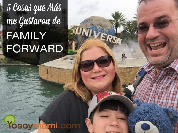 5 Cosas Que Más me Gustaron de Family Forward | @yosoymamipr