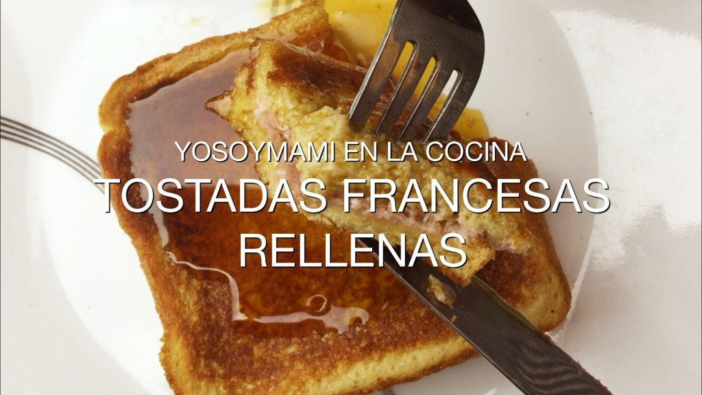 Receta de Tostadas Francesas Rellenas | @yosoymamipr