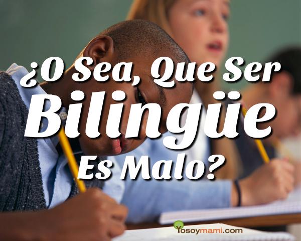 ¿O Sea Que Ser Bilingüe Es Malo? | @yosoymamipr