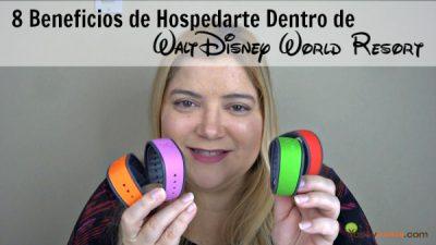 8 Beneficios de Hospedarte Dentro de Walt Disney World Resort | @yosoymamipr