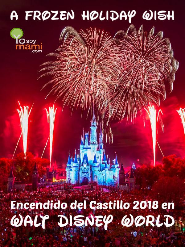 Walt Disney World Comienza la Época Navideña 2018 con el Encendido del Castillo | yosoymami.com