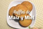 Receta de Muffins de Maiz y Miel   yosoymami.com